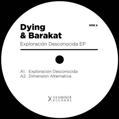 Dying & Barakat - Exploración Desconocida EP [Axaminer...
