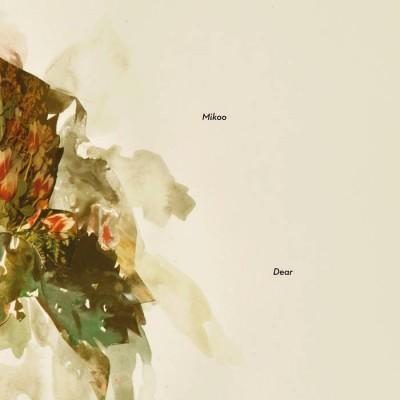 Mikoo - Dear [Jazzland Records]