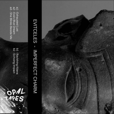 Evitceles - Imperfect Charm [Opal Tapes]
