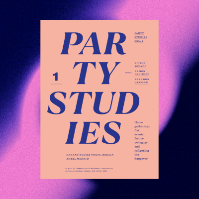 Party Studies–Vol. 1 – Home gatherings, flat events,...